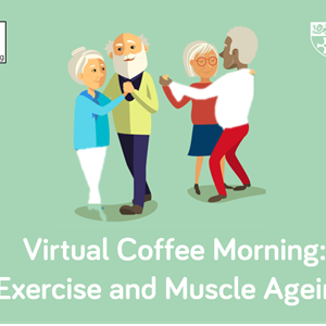 Research Coffee Morning: Exercise and Muscle Ageing