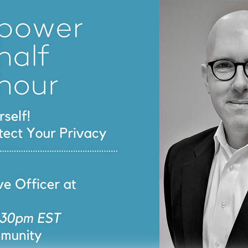 Power Half Hour: Cyber-Secure Yourself! Top 3 Ways to Protect Your Privacy.
